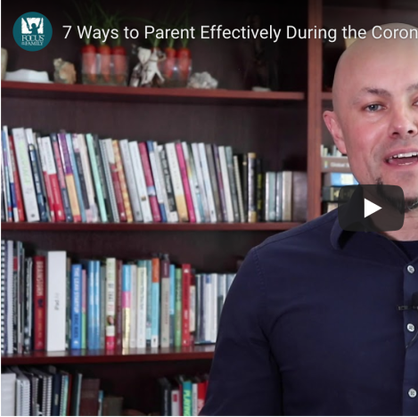 7 Ways to Parent Effectively During the Coronavirus Outbreak